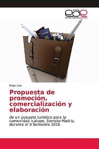 Propuesta de promoción, comercialización y elaboración