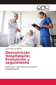 Desnutrición Hospitalaria: Evaluación y seguimiento