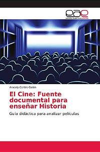 El Cine: Fuente documental para enseñar Historia