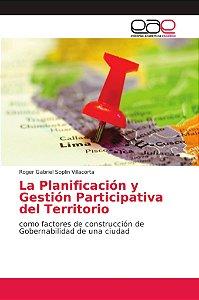 La Planificación y Gestión Participativa del Territorio