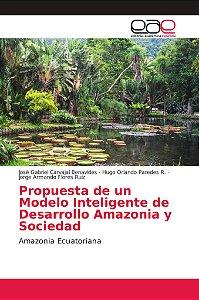 Propuesta de un Modelo Inteligente de Desarrollo Amazonia y
