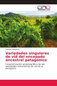 Variedades singulares de vid del encepado ancestral patagóni