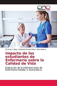 Impacto de los estudiantes de Enfermería sobre la Calidad de