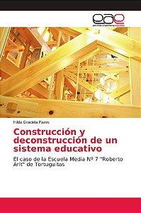 Construcción y deconstrucción de un sistema educativo