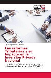 Las reformas Tributarias y su Impacto en la Inversion Privad