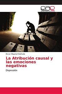 La Atribución causal y las emociones negativas