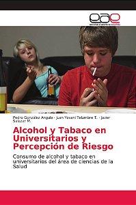 Alcohol y Tabaco en Universitarios y Percepción de Riesgo