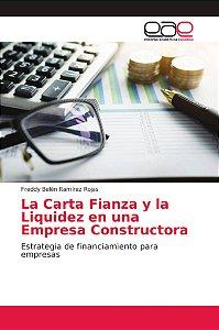 La Carta Fianza y la Liquidez en una Empresa Constructora