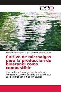 Cultivo de microalgas para la producción de bioetanol como c