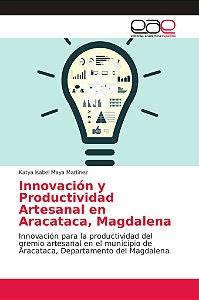 Innovación y Productividad Artesanal en Aracataca, Magdalena