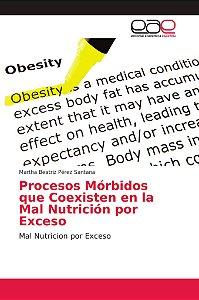 Procesos Mórbidos que Coexisten en la Mal Nutrición por Exce