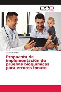 Propuesta de implementación de pruebas bioquímicas para erro