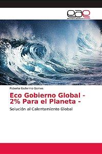 Eco Gobierno Global - 2% Para el Planeta -
