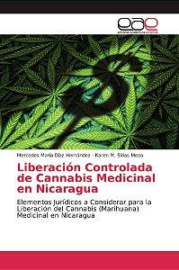 Liberación Controlada de Cannabis Medicinal en Nicaragua