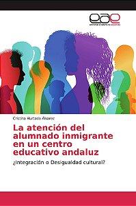 La atención del alumnado inmigrante en un centro educativo a