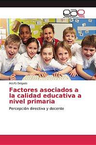 Factores asociados a la calidad educativa a nivel primaria