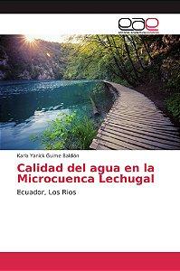 Calidad del agua en la Microcuenca Lechugal