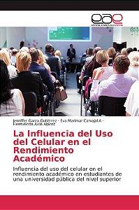 La Influencia del Uso del Celular en el Rendimiento Académic