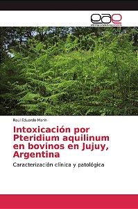 Intoxicación por Pteridium aquilinum en bovinos en Jujuy, Ar