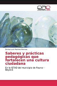 Saberes y prácticas pedagógicas que fortalecen una cultura c