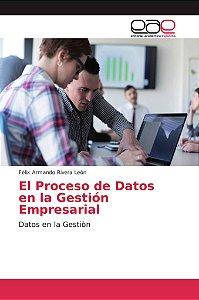 El Proceso de Datos en la Gestión Empresarial