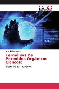 Termólisis De Peróxidos Orgánicos Cíclicos: