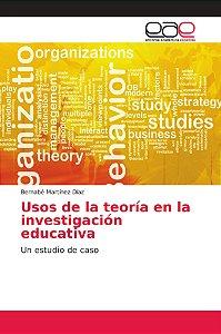 Usos de la teoría en la investigación educativa