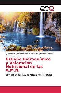 Estudio Hidroquímico y Valoración Nutricional de las A.M.N.