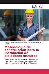 Metodologìa de construcciòn para la instalaciòn de aisladore