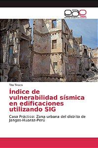 Índice de vulnerabilidad sísmica en edificaciones utilizando