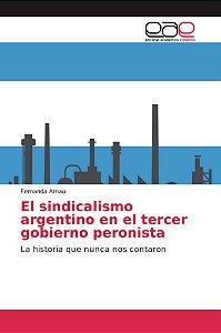 El sindicalismo argentino en el tercer gobierno peronista