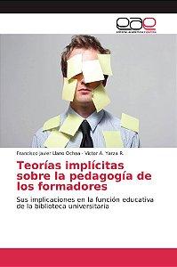Teorías implícitas sobre la pedagogía de los formadores