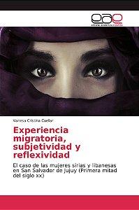 Experiencia migratoria, subjetividad y reflexividad