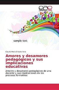 Amores y desamores pedagógicos y sus implicaciones educativa