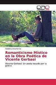 Romanticismo Místico en la Obra Poética de Vicente Gerbasi