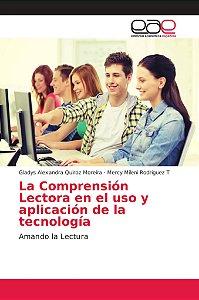 La Comprensión Lectora en el uso y aplicación de la tecnolog
