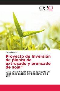 Proyecto de Inversión de planta de extrusado y prensado de s