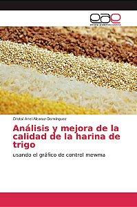 Análisis y mejora de la calidad de la harina de trigo