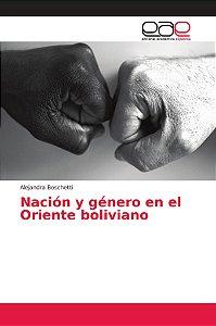 Nación y género en el Oriente boliviano