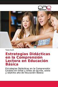 Estrategias Didácticas en la Comprensión Lectora en Educació