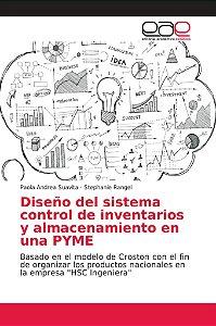 Diseño del sistema control de inventarios y almacenamiento e