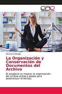 La Organización y Conservación de Documentos del Archivo