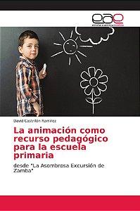 La animación como recurso pedagógico para la escuela primari