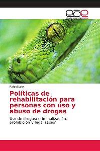 Políticas de rehabilitación para personas con uso y abuso de