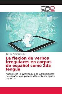 La flexión de verbos irregulares en corpus de español como 2