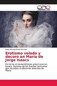Erotismo velado y decoro en María de Jorge Isaacs
