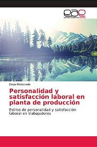 Personalidad y satisfacción laboral en planta de producción