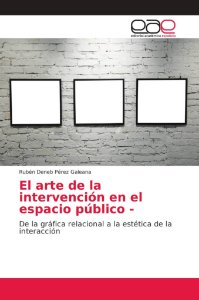 El arte de la intervención en el espacio público -