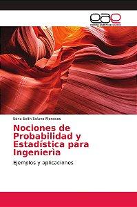 Nociones de Probabilidad y Estadística para Ingenierìa