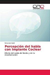 Percepción del habla con Implante Coclear